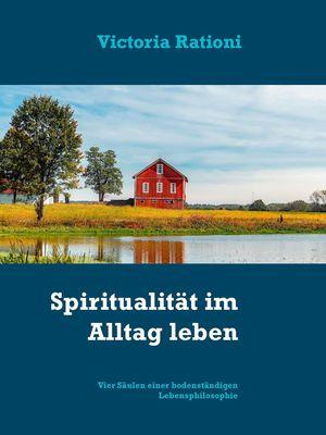 Spiritualität im Alltag leben