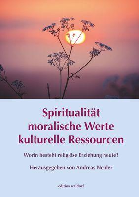 Spiritualität - moralische Werte - kulturelle Ressourcen