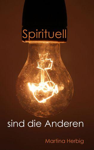 Spirituell sind die Anderen