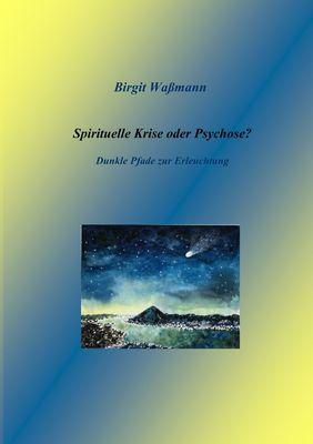 Spirituelle Krise oder Psychose?