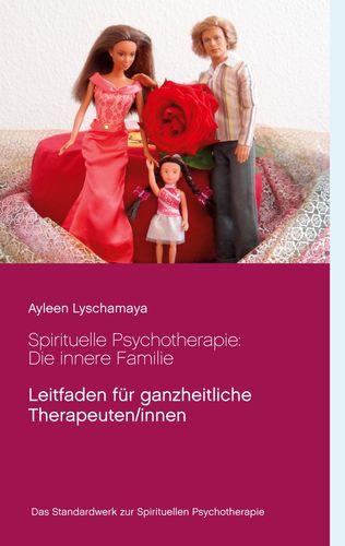 Spirituelle Psychotherapie: Die innere Familie