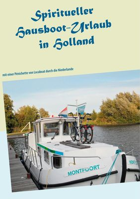 Spiritueller Hausboot-Urlaub in Holland