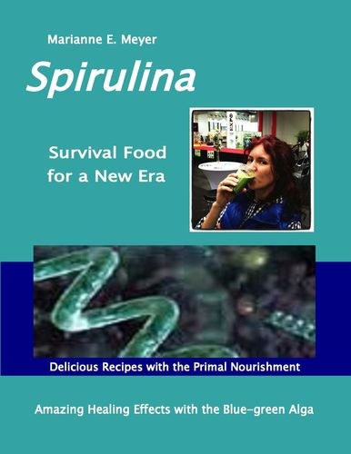 SPIRULINA Survival Food for a New Era
