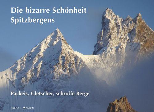 Spitzbergens bizarre Schönheit