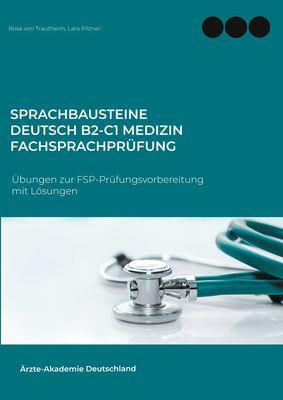 Sprachbausteine Deutsch B2-C1 Medizin Fachsprachprüfung (FSP)