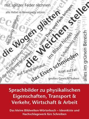 Sprachbilder zu physikalischen Eigenschaften, Transport und Verkehr, Wirtschaft und Arbeit
