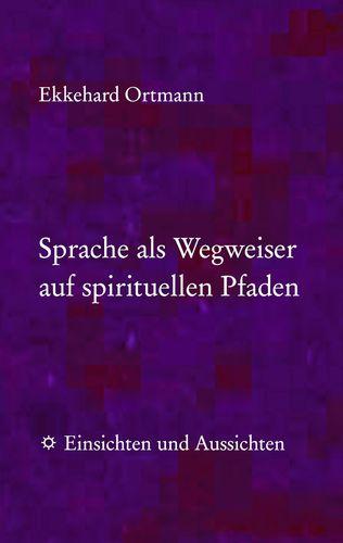 Sprache als Wegweiser auf spirituellen Pfaden