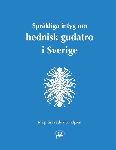 Språkliga intyg om hednisk gudatro i Sverige