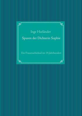 Spuren der Dichterin Sophie