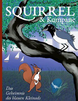 Squirrel und Kumpane