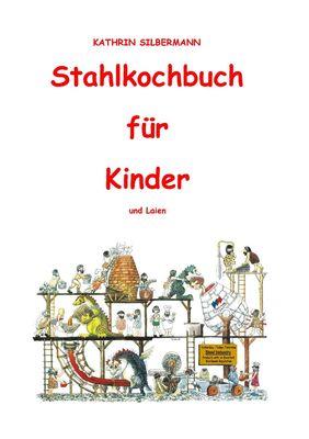 Stahlkochbuch für Kinder und Laien