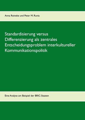 Standardisierung versus Differenzierung als zentrales Entscheidungsproblem interkultureller Kommunikationspolitik