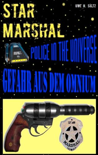 Star Marshal - Police in the Universe - Gefahr aus dem Omnium