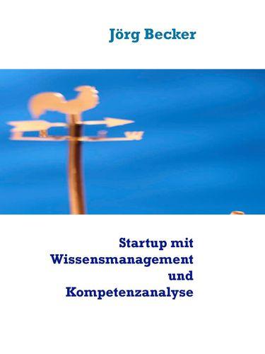 Startup mit Wissensmanagement und Kompetenzanalyse