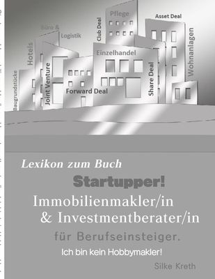 Startupper! Immobilien Lexikon.Immobilienmakler/in und Investmentberater/in für Berufseinsteiger