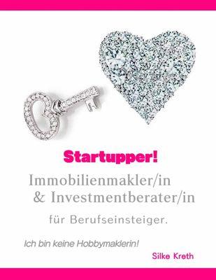 Startupper! Immobilienmakler/in und Investmentberater/in für Berufseinsteiger.