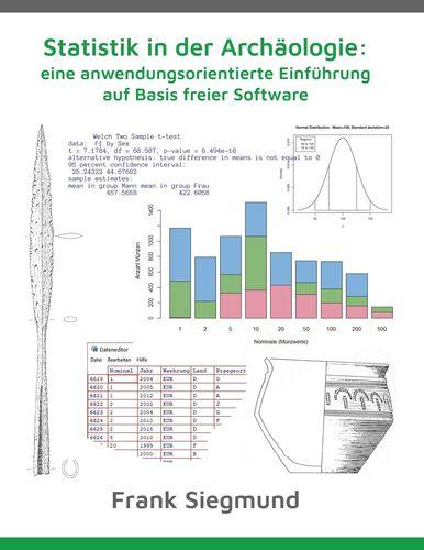 Statistik in der Archäologie: eine anwendungsorientierte Einführung auf Basis freier Software