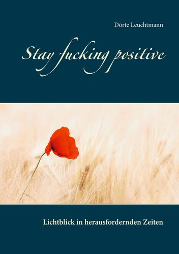 Stay fucking positive