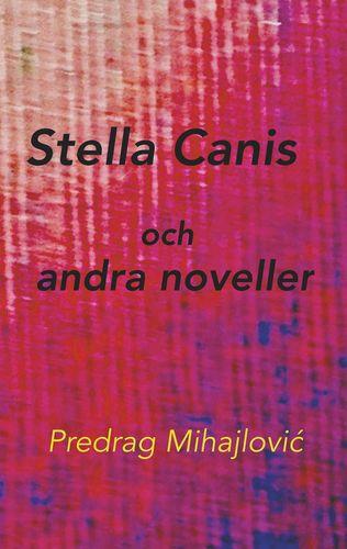 Stella Canis och andra noveller