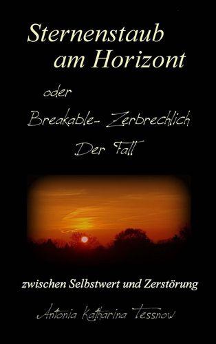Sternenstaub am Horizont oder Breakable - Zerbrechlich: Der Fall