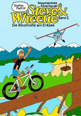 Steve & Wheelie – Mountainbike Abenteuer