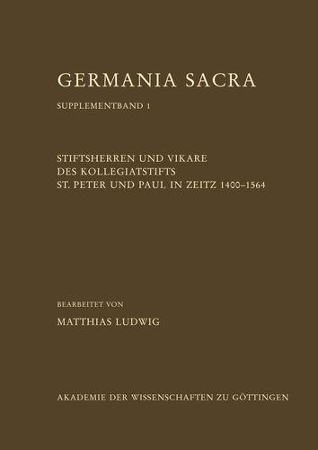 Stiftsherren und Vikare des Kollegiatstifts St. Peter und Paul in Zeitz 1400–1564