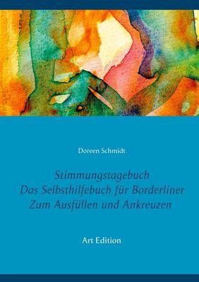 Stimmungstagebuch. Das Selbsthilfebuch für Borderliner. Zum Ausfüllen und Ankreuzen. (Taschenbuch-Edition 21x15 cm)