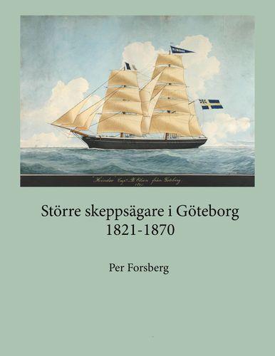 Större skeppsägare i Göteborg 1821-1870