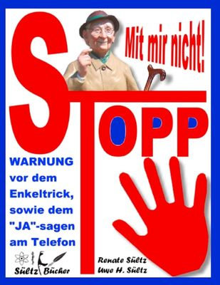 Stopp - Mit mir nicht - Der Enkeltrick und das JA am Telefon