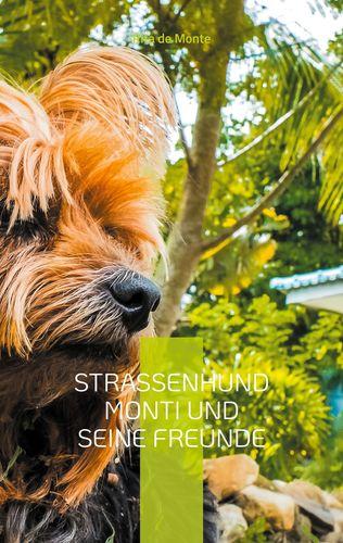 Straßenhund Monti und seine Freunde