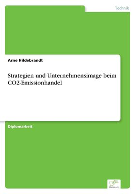 Strategien und Unternehmensimage beim CO2-Emissionhandel