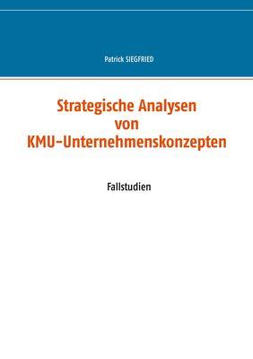 Strategische Analysen von KMU-Unternehmenskonzepten