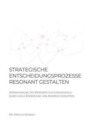 Strategische Entscheidungsprozesse resonant gestalten