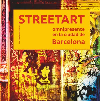Streetart omnipresente en la ciudad de Barcelona