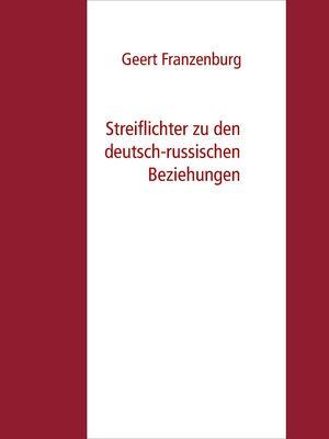 Streiflichter zu den deutsch-russischen Beziehungen