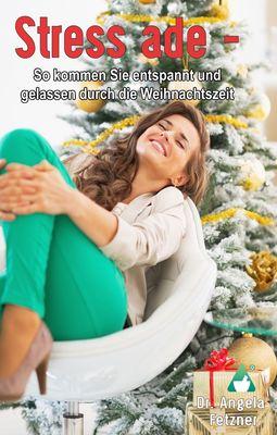 Stress ade - So kommen Sie entspannt und gelassen durch die Weihnachtszeit