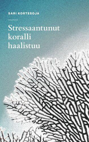 Stressaantunut koralli haalistuu
