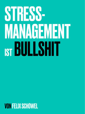 Stressmanagement ist Bullshit