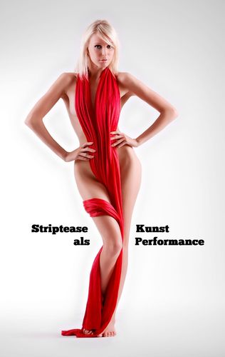 Striptease als Kunst Performance