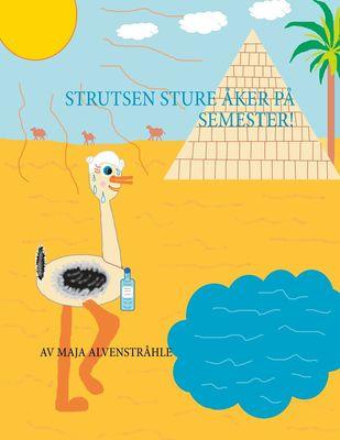 Strutsen Sture åker på Semester!