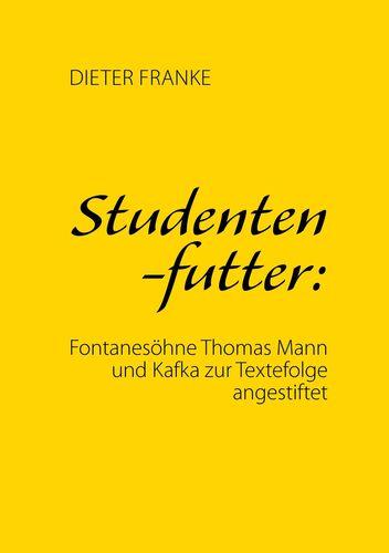 Studentenfutter: Fontanesöhne Thomas Mann und Kafka zur Textefolge angestiftet