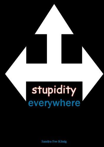 stupidity everywhere