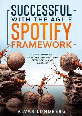Successful with the Agile Spotify Framework