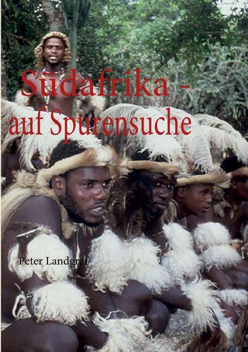 Südafrika - auf Spurensuche