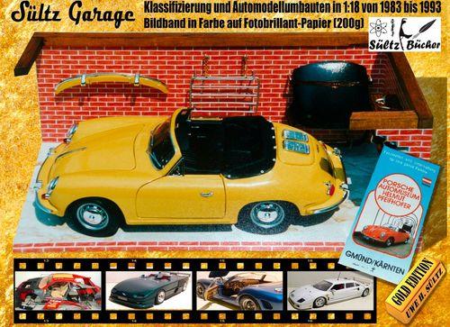 Sültz Garage - Klassifizierung und Automodellumbauten in 1:18 von 1983 bis 1993
