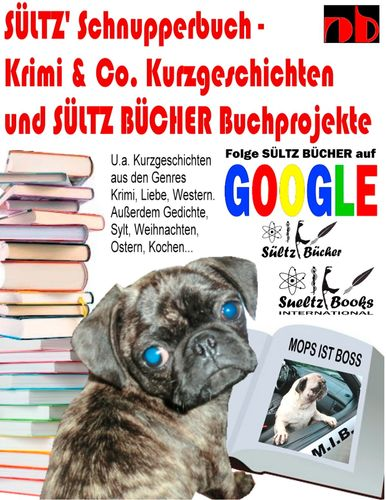 Sültz' Schnupperbuch - Krimi & Co. Kurzgeschichten und Sültz Bücher Buchprojekte
