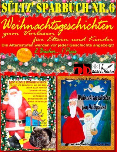 Sültz' Sparbuch Nr.6 - Weihnachten - Weihnachtsgeschichten für Eltern und Kinder zum Vorlesen