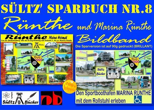 Sültz' Sparbuch Nr.8 - Rünthe & Marina Rünthe - 2 Bildbände - Von der Bumannsburg über die D-Zug-Siedlung und Schacht 3 bis zu Marina Rünthe