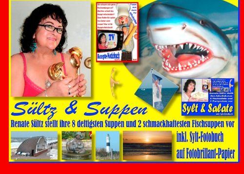 Sültz & Suppen - Renate Sültz stellt ihre deftigsten Suppen und schmackhaftesten Fischsuppen vor - inkl. Sylt-Bildband