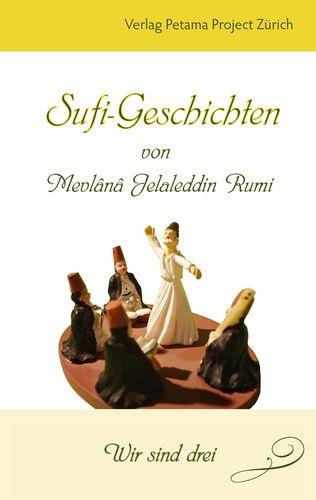 Sufi-Geschichten von Mevlânâ Jelaleddin Rumi - 2